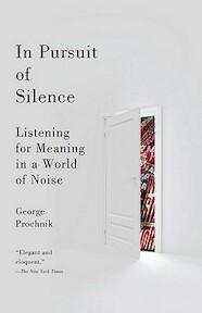 In Pursuit of Silence - George Prochnik (ISBN 9780767931212)