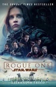 Rogue One: A Star Wars Story - Alexander Freed (ISBN 9781784752927)