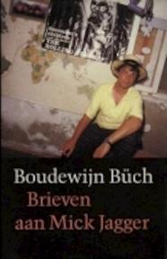 Brieven aan Mick Jagger - Boudewijn Büch (ISBN 9789029508865)