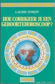 Hoe corrigeer je een geboortehoroscoop - Efrein (ISBN 9789021512969)
