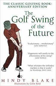 The Golf Swing of the Future - Mindy Blake, Collin Reid (ISBN 9780285642645)