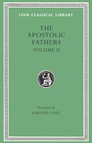 The Apostolic Fathers II - Clement I (Pope), Saint Ignatius (Bishop Of Antioch), Saint Polycarp (Bishop Of Smyrna), Hermas (ISBN 9780674990289)