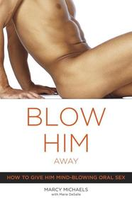 Blow Him Away - Marcy Michaels, Marie De Salle (ISBN 9780767916561)