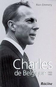 Charles de Belgique, 1903-1983 - Rien Emmery (ISBN 9782873865207)