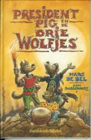 President Pig en de drie Wolfjes - Marc de Bel (ISBN 9789065658579)