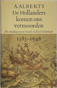 De Hollanders komen ons vermoorden - A. Alberts (ISBN 9789021420028)