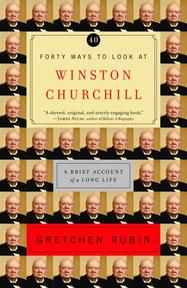 Forty Ways to Look at Winston Churchill - Gretchen Craft Rubin (ISBN 9780812971446)