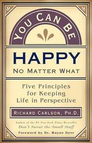You Can be Happy No Matter what - Richard Carlson (ISBN 9781577310648)