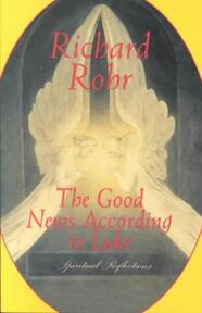 The Good News According to Luke - Richard Rohr (ISBN 9780824519667)