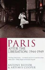Paris. After the liberation: 1944-1949 - Anthony Beevor, Artemis Cooper (ISBN 9780140230598)