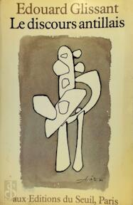 Le Discours antillais - Édouard Glissant (ISBN 9782020057943)