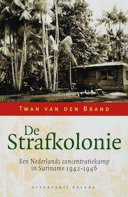 De strafkolonie - Twan van den Brand (ISBN 9789050188081)