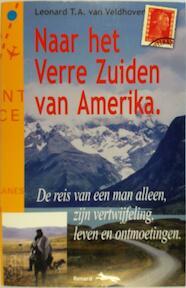 Naar het Verre Zuiden van Amerika - L.T.A. van Veldhoven (ISBN 9789076462028)