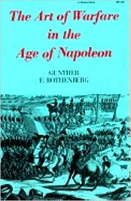 The Art of Warfare in the Age of Napoleon - Gunther E. Rothenberg (ISBN 9780253202604)