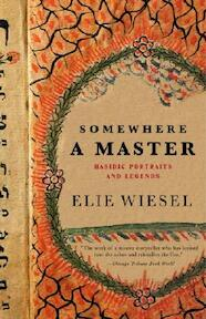 Somewhere A Master - Hasidic Portraits And Legends - Elie Wiesel (ISBN 9780805211870)