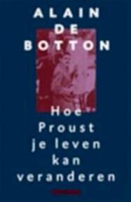 Hoe Proust je leven kan veranderen - Alain De Botton, Jelle Noorman (ISBN 9789045004754)