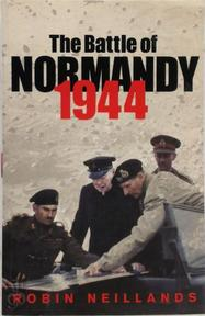 The Battle of Normandy, 1944 - Robin Neillands (ISBN 9780304365630)