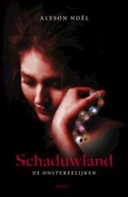 De onsterfelijken / 3 Schaduwland - Alyson Noel, Alyson Noël (ISBN 9789045802053)