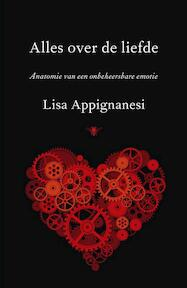 Alles over de liefde - Lisa Appignanesi (ISBN 9789023466673)