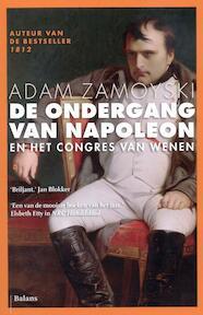 De ondergang van Napoleon - Adam Zamoyski (ISBN 9789460033810)