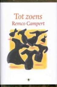 Tot zoens - Remco. Campert (ISBN 9789023415671)