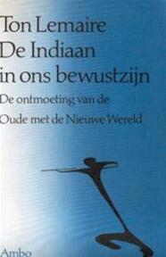 De indiaan in ons bewustzijn - Ton Lemaire (ISBN 9789026307652)