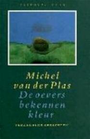 De oevers bekennen kleur - Michel van der Plas (ISBN 9789060748916)