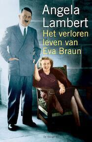 Het verloren leven van Eva Braun - A. Lambert (ISBN 9789023427155)