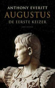 Augustus - Anthony Everitt (ISBN 9789026322938)