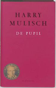 De pupil - Harry Mulisch (ISBN 9789023401223)