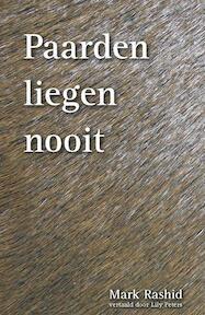 Paarden liegen nooit - Mark Rashid, Mark Rashid (ISBN 9789079249114)