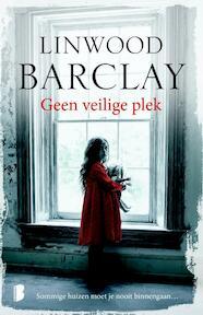 Geen veilige plek - Linwood Barclay (ISBN 9789022573273)