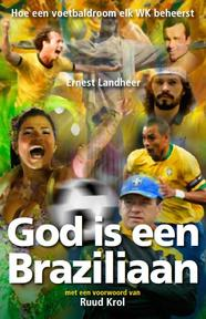 God is een Braziliaan - Ernest Landheer (ISBN 9789491172564)