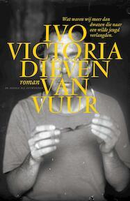 Dieven van vuur - Ivo Victoria (ISBN 9789085423935)