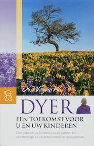 Een toekomst voor u en uw kinderen - W. Dyer (ISBN 9789046112403)