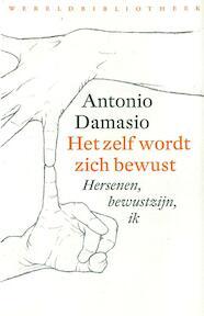Het zelf wordt zich bewust - Antonio Damasio (ISBN 9789028423763)