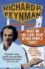 What Do You Care What Other People Think? - Richard P Feynman (ISBN 9780141030883)