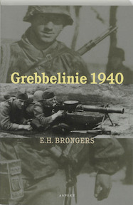 Grebbelinie 1940 - Eppo Hero Brongers (ISBN 9789059110830)