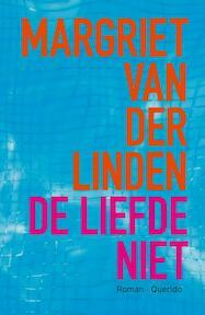 De liefde niet - Margriet van der Linden (ISBN 9789021455204)