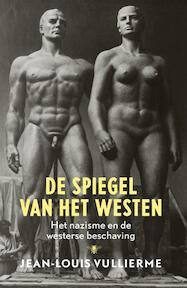 De spiegel van het westen - Jean-louis Vuillierme (ISBN 9789023491712)