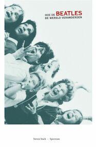 Hoe de Beatles de wereld veranderden - S. Stark (ISBN 9789027414311)