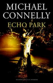 Echo Park - Michael Connelly, M. Connelly (ISBN 9789022550755)