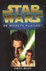 Star Wars: de woeste planeet - Greg Bear, Gert Van Santen (ISBN 9789029067850)