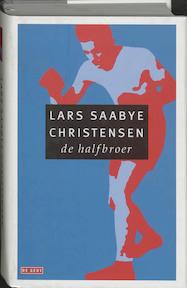 De halfbroer - Lars Saabye Christensen (ISBN 9789044502183)