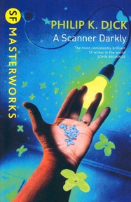 A scanner darkly - Philip K. Dick (ISBN 9781407247410)