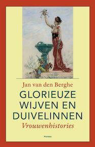 Glorieuze wijven en duivelinnen - Jan van den Berghe (ISBN 9789022325490)