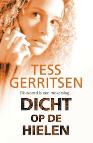 Tess Gerritsen - Dicht op de hielen - Tess Gerritsen (ISBN 9789034797506)