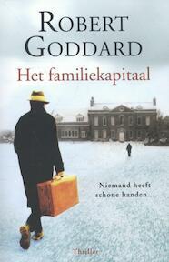 Het familiekapitaal - Robert Goddard (ISBN 9789021015118)