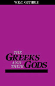 The Greeks and Their Gods - William Keith Chambers Guthrie (ISBN 9780807057933)