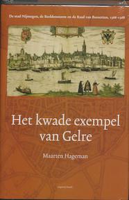Het kwade exempel van Gelre - M. Hageman (ISBN 9789077503232)